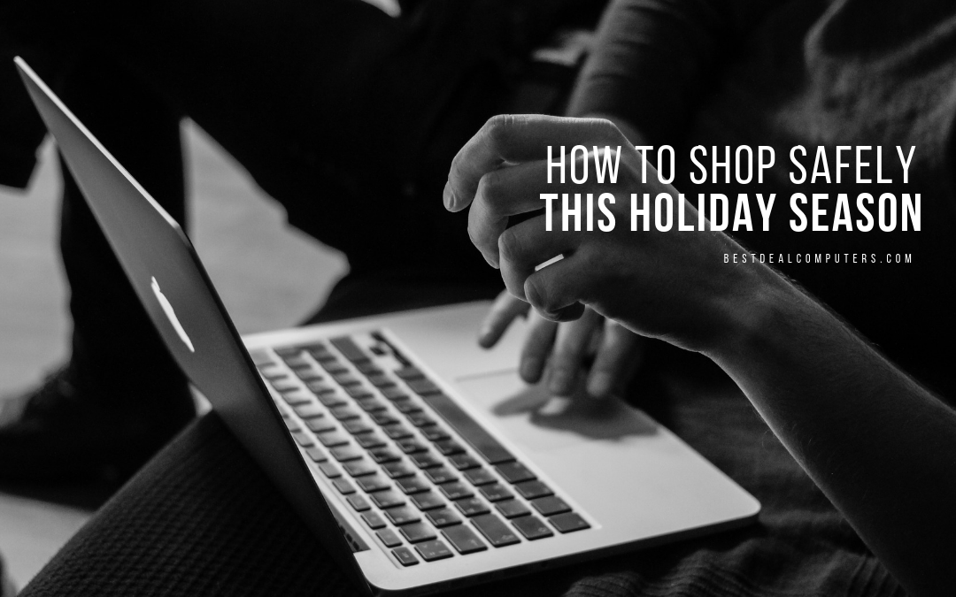 How To Shop Safely This Holiday Season